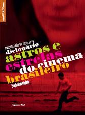 Dicionário de Astros e Estrelas do Cinema Brasileiro  by  Antônio Leão da Silva Neto