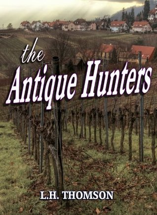 The Antique Hunters  by  L.H. Thomson