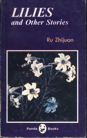 Lilies and Other Stories  by  Ru Zhijuan