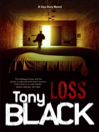 Loss (Gus Dury, #3) Tony Black