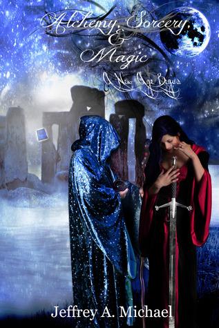 A New Age Begins (Alchemy, Sorcery & Magic #1)  by  Jeffrey Michael