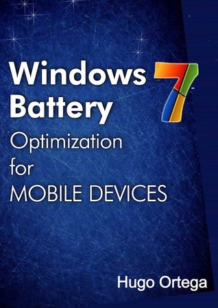 Windows 7: Battery Optimization for Mobile Devices Hugo Ortega