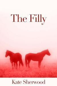 The Filly (Dark Horse, #2.4) Kate Sherwood