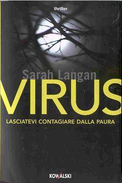 Virus: Lasciatevi contagiare dalla paura Sarah Langan