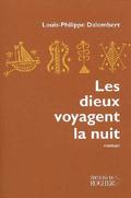 Les Dieux Voyagent La Nuit  by  Louis-Philippe Dalembert