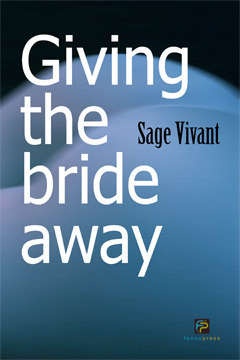 Giving the Bride Away  by  Sage Vivant