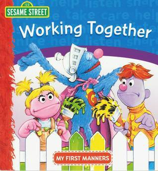 Working Together My First Manners Sesame Street  by  Sesame Street