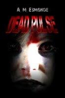 Dead Pulse  by  A.M. Esmonde