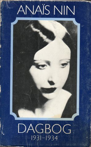 Dagbog 1931-1934  by  Anaïs Nin