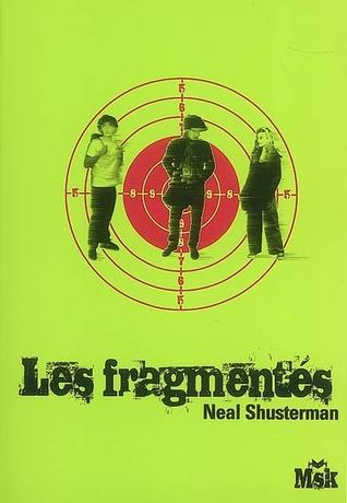 Les fragmentés (Les fragmentés, #1) Neal Shusterman