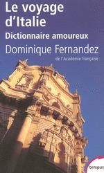 Le Voyage dItalie: Dictionnaire amoureux Dominique Fernandez