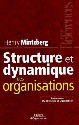 Structure et dynamique des organisations  by  Henry Mintzberg