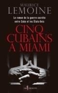 Cinq Cubains à Miami  by  Maurice Lemoine