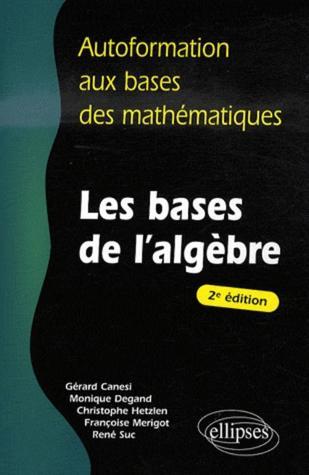 Les bases de lalgèbre Gérard Canési