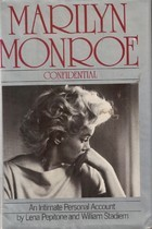 Marilyn Monroe Confidential: An Intimate Personal Account Lena Pepitone