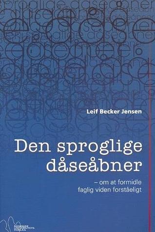 Ud af elfenbenstårnet - fortælleteknik for fagfolk der vil skrive en god historie  by  Leif Becker Jensen