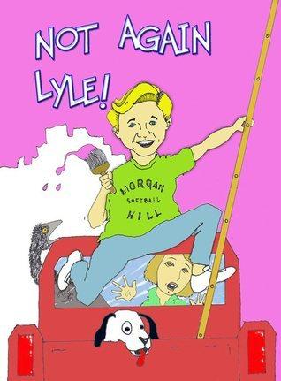 Not Again, Lyle Myrna Ericksen