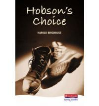 Hobsons Choice: A Lancashire Comedy in Four Acts Harold Brighouse
