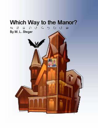 Which Way to the Manor? M.L. Steger