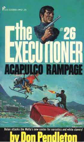 Acapulco Rampage (The Executioner, #26) Don Pendleton