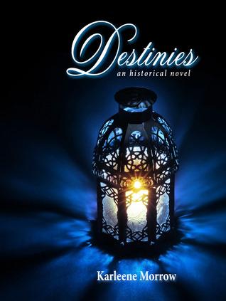 Destinies  by  Karleene Morrow