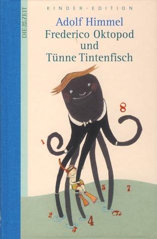 Frederico Oktopod Und Tünne Tintenfisch Adolf Himmel