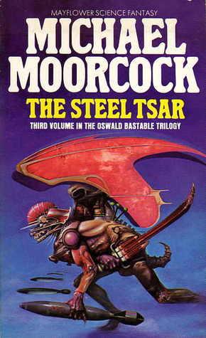 The Steel Tsar Michael Moorcock