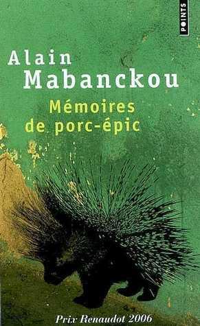 Memoires De Porc Epic Roman  by  Alain Mabanckou