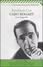 Caro Bogart. Una biografia  by  Jonathan Coe