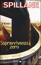 Sopravvivenza zero  by  Mickey Spillane
