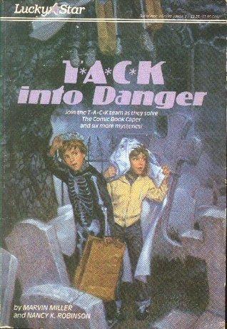 T*A*C*K Into Danger  by  Marvin  Miller