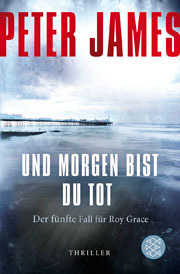 Und morgen bist du tot (Roy Grace #5) Peter James