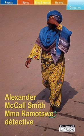 Mma Ramotswe Détective  by  Alexander McCall Smith