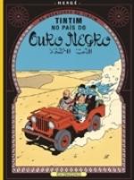 Tintim no País do Ouro Negro - As aventuras de Tintim  by  Hergé