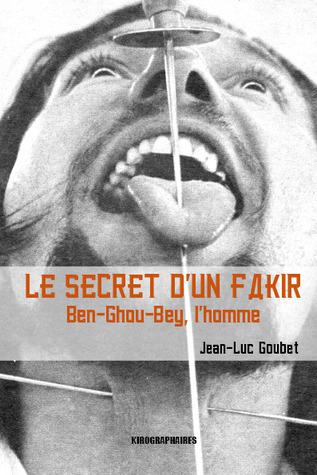 Le secret d un fakir  by  Jean-Luc Goubet