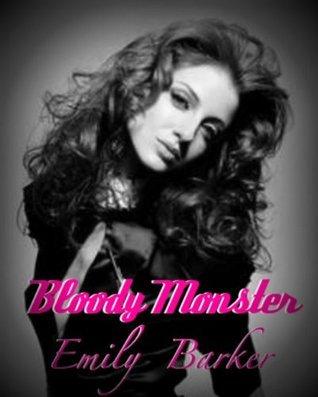 Bloody Monster (Bloody Series) Emily Barker