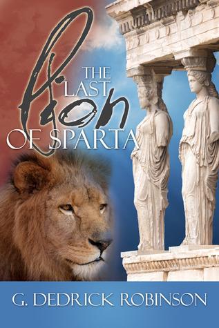 The Last Lion of Sparta  by  G. Dedrick Robinson