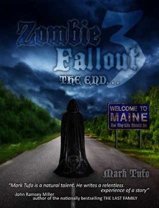 The End (Zombie Fallout, #3)  by  Mark Tufo