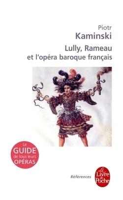 Lully, Rameau et lopéra baroque français  by  Piotr Kaminski
