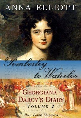 Pemberley to Waterloo (Pride and Prejudice Chronicles, #2)  by  Anna Elliott