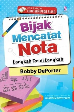 Bijak Mencatat Nota: Langkah Demi Langkah  by  Bobbi DePorter