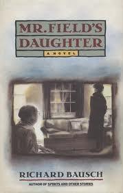 Mr. Fields Daughter Richard Bausch