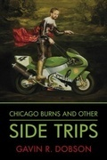 Chicago Burns and Other Side Trips (Geordie Kinloch # 3) Gavin R. Dobson