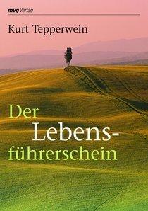Der Lebensführerschein  by  Kurt Tepperwein
