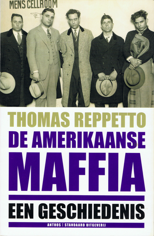 De Amerikaanse maffia: Een geschiedenis  by  Thomas Reppetto