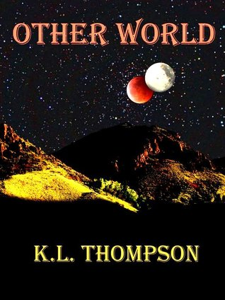Other World  by  K.L. Thompson