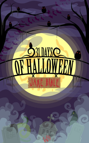 31 Days Of Halloween  by  Jake Bible