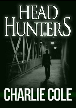 Headhunters  by  Charlie Cole