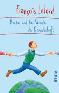 Hector und das Wunder der Freundschaft François Lelord