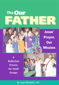 The Our Father: Jesus Prayer, Our Mission  by  Joan L. Mitchell
